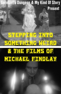 Stepping Into Something Weird and The Films of Michael Findlay